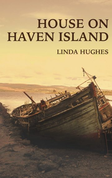 House On Haven Island by Linda Hughes