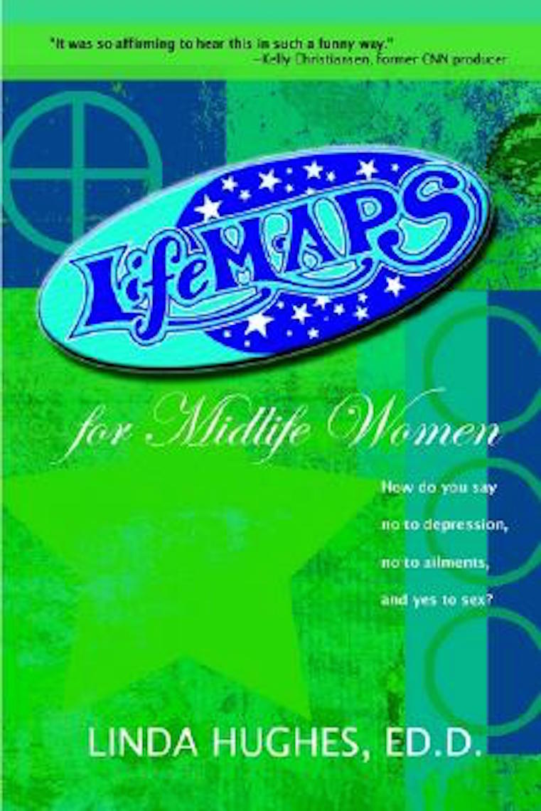 Life Maps for Midlife Women by Linda Hughes