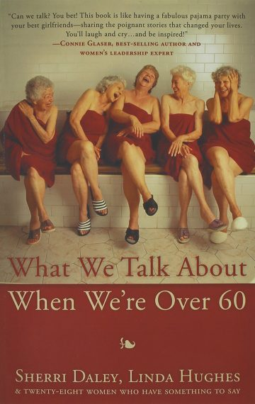 What We Talk About When We're Over 60